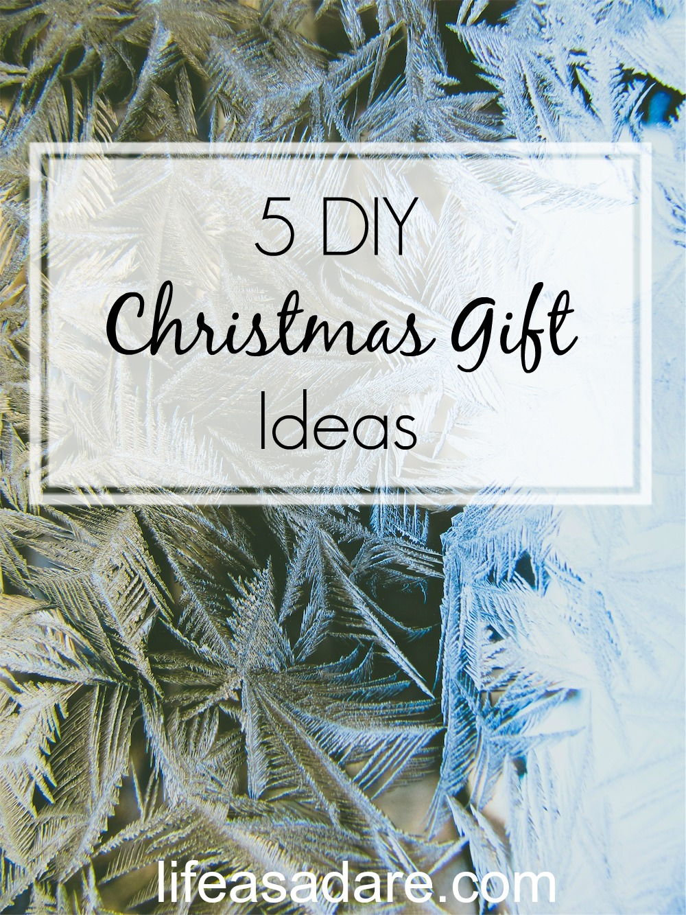 5 DIY Christmas Gifts You Can Make - Life as a Dare
