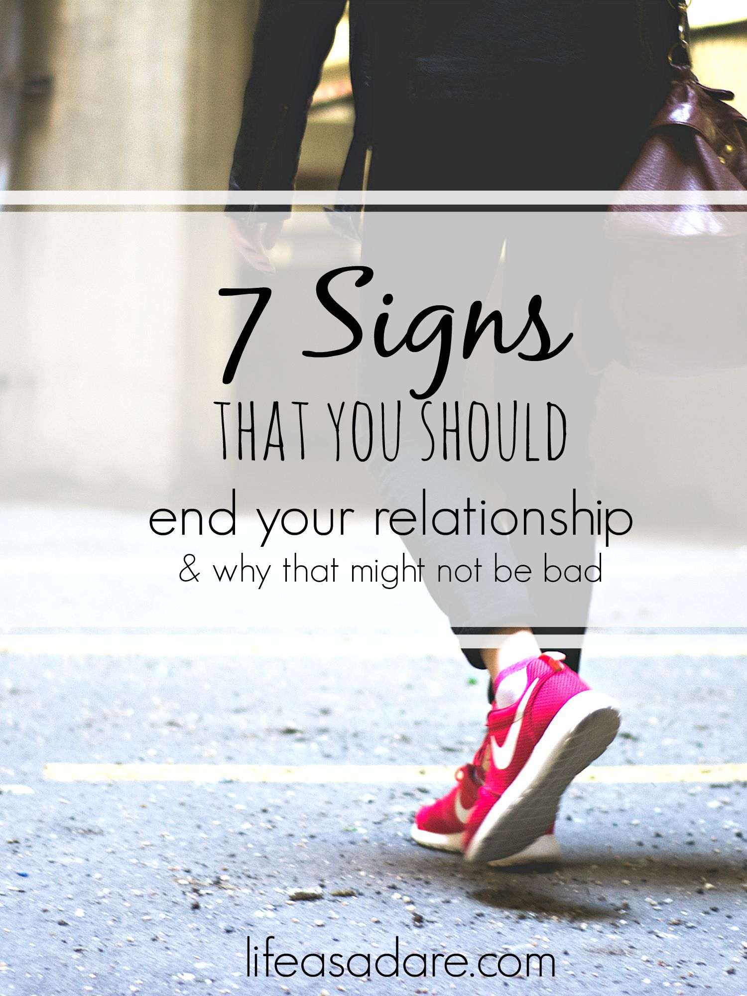 How do you tell when to leave a relationship? It can be so hard to decide when you're just in a slump and when this is actually a sign that it's over. Here are 7 signs to look for to figure out if the relationship should end.